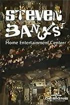 Image of Steven Banks: Home Entertainment Center