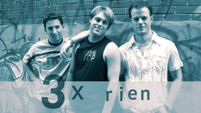 3 X Rien