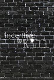 Incentive to Kill Poster