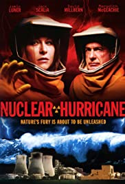 Nuclear Hurricane (2007) Poster - Movie Forum, Cast, Reviews