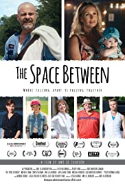 The Space Between(2017) Poster - Movie Forum, Cast, Reviews