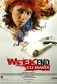 Weekend cu mama (2009) Poster - Movie Forum, Cast, Reviews