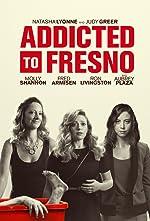 Addicted to Fresno(2015)