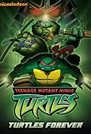 Turtles Forever (2009) Poster - Movie Forum, Cast, Reviews