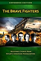 Image of The Brave Fighters: Resistance Stories Near Hitler's Ukrainian Headquarters