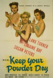 Keep Your Powder Dry (1945) Poster - Movie Forum, Cast, Reviews