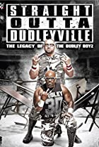 Image of Straight Outta Dudleyville: The Legacy of the Dudley Boyz