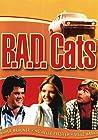 """""""B.A.D. Cats"""""""