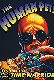 Josh Kirby... Time Warrior: Chapter 2, the Human Pets(1995) Poster - Movie Forum, Cast, Reviews