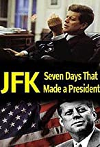 Primary image for JFK: Seven Days That Made a President