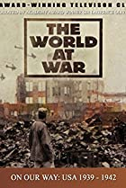 Image of The World at War: On Our Way: U.S.A. - 1939-1942