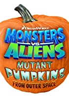 Image of Monsters vs Aliens: Mutant Pumpkins from Outer Space