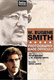 W. Eugene Smith: Photography Made Difficult Poster