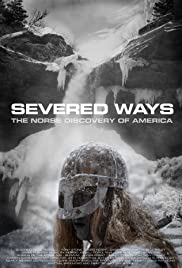 Severed Ways: The Norse Discovery of America (2007) Poster - Movie Forum, Cast, Reviews