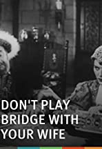 Don't Play Bridge with Your Wife