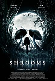 Shrooms (2007) Poster - Movie Forum, Cast, Reviews