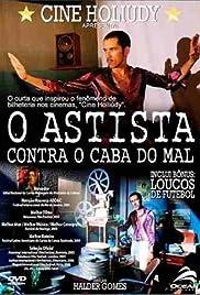 Cine Holiúdy: O Astista Contra o Cabra do Mal Poster