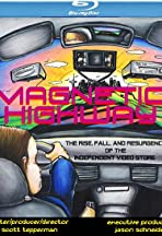 Magnetic Highway: The Rise, Fall, and Resurgence of the Independent Video Store