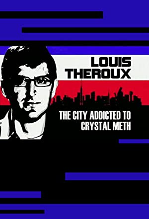 Louis Theroux: The City Addicted to Crystal Meth (2009)
