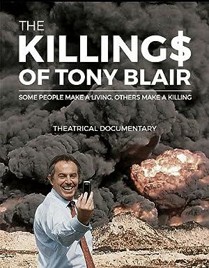 The Killing$ of Tony Blair (2016)