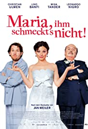 Maria, ihm schmeckt's nicht! (2009) Poster - Movie Forum, Cast, Reviews