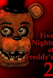 Five Nights at Freddy's 2(2014) Poster - Movie Forum, Cast, Reviews