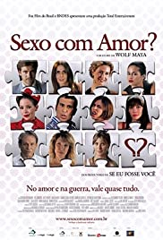 Sexo com Amor? (2008) Poster - Movie Forum, Cast, Reviews