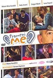 Promeni me (2007) Poster - Movie Forum, Cast, Reviews