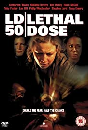 LD 50 Lethal Dose (2003) Poster - Movie Forum, Cast, Reviews