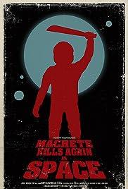 Machete Kills in Space Poster