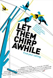 Let Them Chirp Awhile Poster