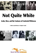 Not Quite White: Arabs, Slavs, and the Contours of Contested Whiteness