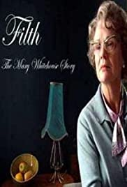 Filth: The Mary Whitehouse Story (2008) Poster - Movie Forum, Cast, Reviews