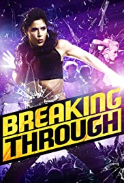 Breaking Through (2015) Poster - Movie Forum, Cast, Reviews