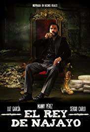 El rey de Najayo (2012) Poster - Movie Forum, Cast, Reviews