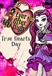 Ever After High: True Hearts Day Poster