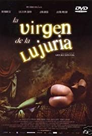 La virgen de la lujuria(2002) Poster - Movie Forum, Cast, Reviews