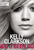 Kelly Clarkson: Since U Been Gone