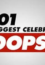 101 Biggest Celebrity Oops