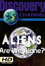 Aliens: Are We Alone?