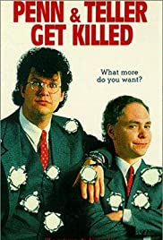 Penn & Teller Get Killed (1989) Poster - Movie Forum, Cast, Reviews