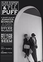 Huff and I'll Puff