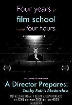 A Director Prepares: Bobby Roth's Masterclass