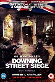He Who Dares: Downing Street Siege(2014) Poster - Movie Forum, Cast, Reviews
