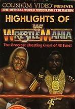 Highlights of Wrestlemania