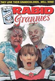 Rabid Grannies(1988) Poster - Movie Forum, Cast, Reviews
