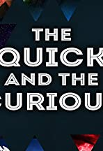 The Quick and the Curious