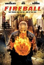 Fireball (2009) Poster - Movie Forum, Cast, Reviews