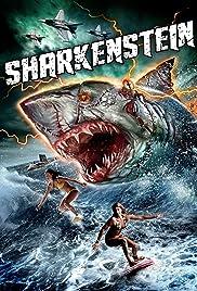 Sharkenstein(2016) Poster - Movie Forum, Cast, Reviews