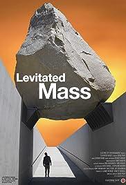Levitated Mass(2013) Poster - Movie Forum, Cast, Reviews